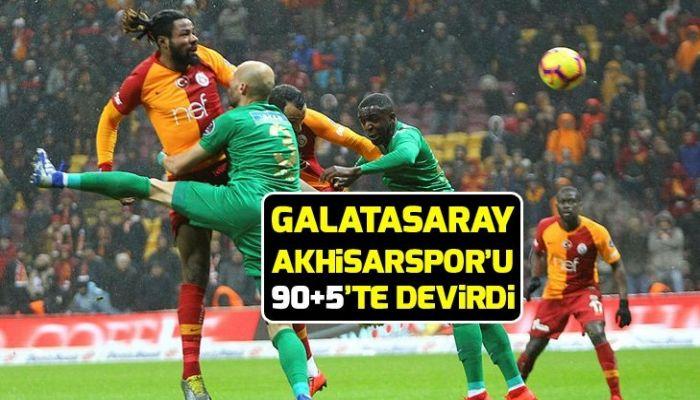 Galatasaray, Akhisarspor'u 90+5'te devirdi.